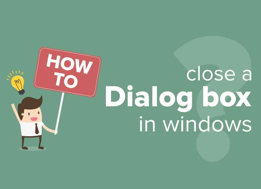 چگونه یک Dialog Box را ببندیم؟